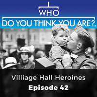 Village Hall Heroines: Who Do You Think You Are?, Episode 42 - Jane Robinson