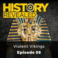 Violent Vikings: History Revealed, Episode 56 - Janina Ramirez