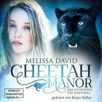 Cheetah Manor - Band 2: Das Geheimnis des Panthers - Melissa David