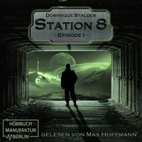 Station 8 - Episode 1 - Dominique Stalder