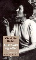 Auschwitz og efter - Charlotte Delbo