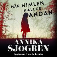 När himlen håller andan - Annika Sjögren