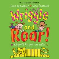 Wriggle and Roar! - Julia Donaldson