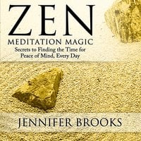 Zen Meditation Magic - Jennifer Brooks