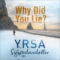 Why Did You Lie? - Yrsa Sigurðardóttir