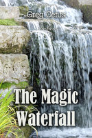 The Magic Waterfall: Ambient Sound for Mindfulness and Focus - Greg Cetus