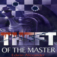 Theft of the Master - Edwin Alexander