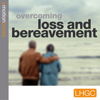 Overcoming Loss and Bereavement - Andrew Richardson