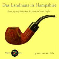 Das Landhaus in Hampshire - Sir Arthur Conan Doyle