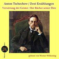 Zwei Erzählungen: Verwirrung der Geister / Der Rächer seiner Ehre - Anton Tschechow
