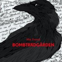 Bombträdgården - Mia Franck
