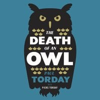 The Death of an Owl - Paul Torday, Piers Torday