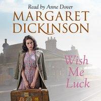 Wish Me Luck - Margaret Dickinson
