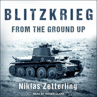 Blitzkrieg: From the Ground Up - Niklas Zetterling