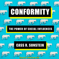 Conformity: The Power of Social Influences - Cass R. Sunstein