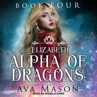 Elizabeth, Alpha of Dragons - Ava Mason