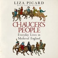 Chaucer's People: Everyday Lives in Medieval England - Liza Picard