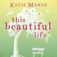 This Beautiful Life - Katie Marsh
