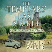 The Templars' Last Secret - Martin Walker