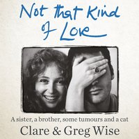 Not That Kind of Love - Greg Wise,Clare Wise