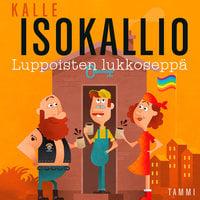 Luppoisten lukkoseppä - Kalle Isokallio