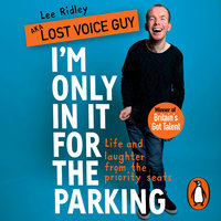 I'm Only In It for the Parking - Lost Voice Guy aka Lee Ridley