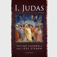 I, Judas - Taylor Caldwell, Jess Stearn