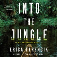 Into the Jungle - Erica Ferencik