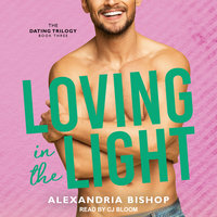 Loving in the Light - Alexandria Bishop