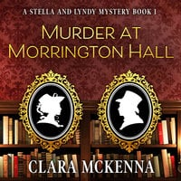 Murder at Morrington Hall - Clara McKenna