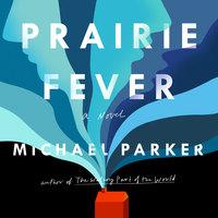 Prairie Fever - Michael Parker