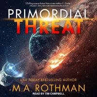 Primordial Threat - M.A. Rothman