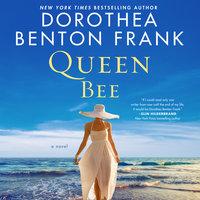 Queen Bee - Dorothea Benton Frank