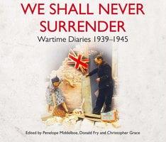 We Shall Never Surrender - Penelope Middelboe,Christopher Grace,Donald Fry