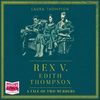 Rex v Edith Thompson - Laura Thompson
