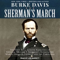 Sherman's March: The First Full-Length Narrative of General William T. Sherman's Devastating March through Georgia and the Carolinas - Burke Davis