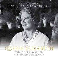 Queen Elizabeth the Queen Mother - William Shawcross