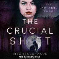 The Crucial Shift - Michelle Dare
