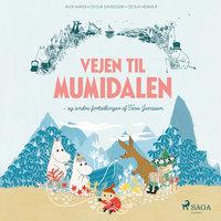 Vejen til Mumidalen - og andre fortællinger af Tove Jansson - Tove Jansson