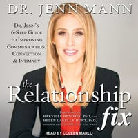 The Relationship Fix: Dr. Jenn's 6-Step Guide to Improving Communication, Connection - Jenn Mann