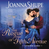 The Rogue of Fifth Avenue: Uptown Girls - Joanna Shupe