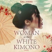 The Woman in the White Kimono - Ana Johns
