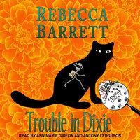 Trouble in Dixie - Rebecca Barrett