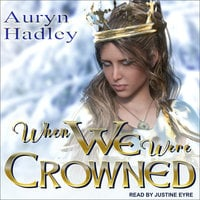 When We Were Crowned - Auryn Hadley