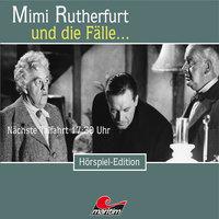 Mimi Rutherfurt - Folge 41: Nächste Talfahrt 17:30 Uhr