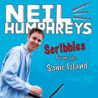 Scribbles from the Same Island - Neil Humphreys