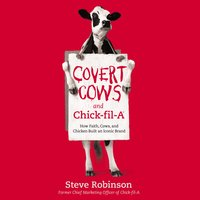 Covert Cows and Chick-fil-A - Steve Robinson