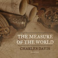 The Measure of the World - Charles Davis