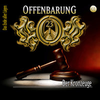 Offenbarung 23 - Folge 41: Der Kronzeuge - Lars Peter Lueg