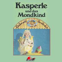 Kasperle, Kasperle und das Mondkind - Heide Hagen, Andreas Rothe